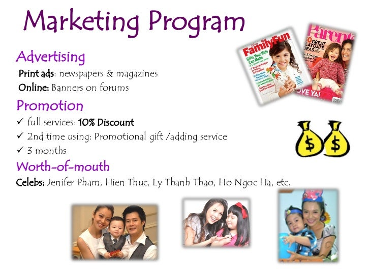 Marketing ProgramAdvertisingPrint ads: newspapers & magazinesOnline: Banners on forumsPromotion full services: 10% Discou...