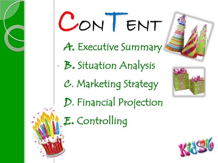 CONTENTA. Executive SummaryB. Situation AnalysisC. Marketing StrategyD. Financial ProjectionE. Controlling