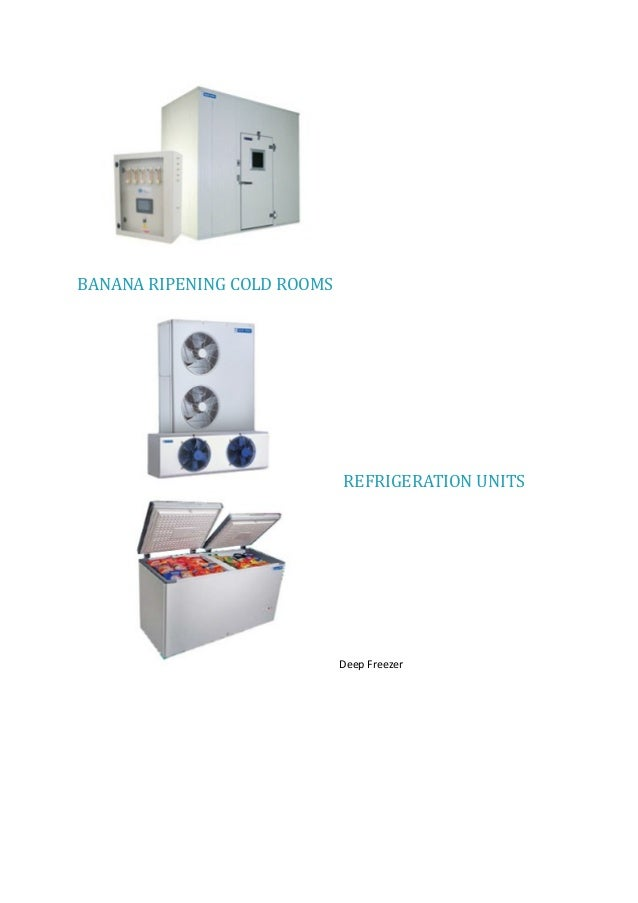 BANANA RIPENING COLD ROOMS REFRIGERATION UNITS Deep Freezer