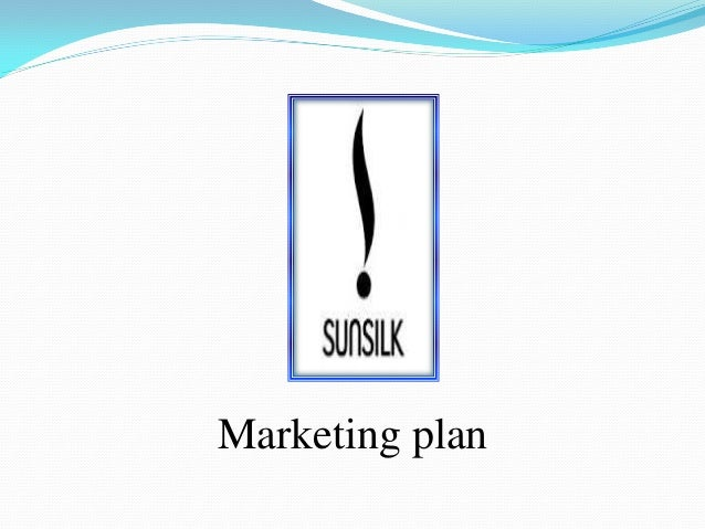 conclusion for sunsilk marketing plan Marketing plan of dove by kasi | been done on its product innovation and marketing and have come to the conclusion that giving informative ads and procedural.