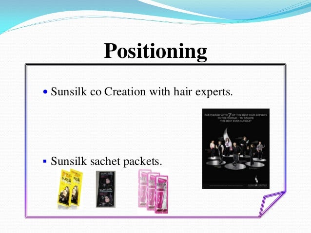 marketing strategies of sunsilk shampoo It delineates the effectiveness of advertisement and promotional strategies used   sunsilk shampoos, conditioners and other hair care products are sold in 69.