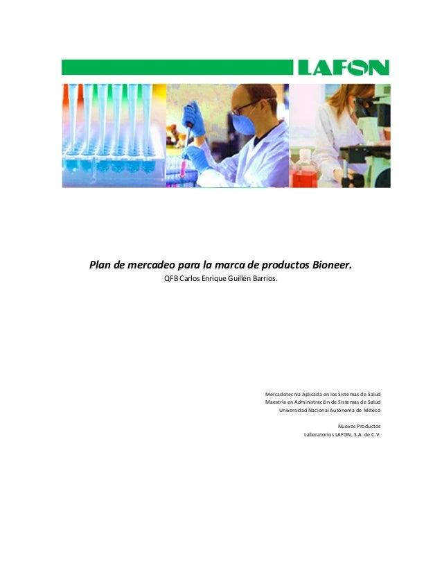 Plan de mercadeo para la marca de productos Bioneer.              QFB Carlos Enrique Guillén Barrios.                     ...