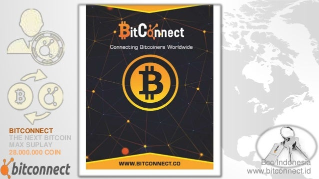 BITCONNECT THE NEXT BITCOIN MAX SUPLAY 28.000.000 COIN Bcc Indonesia www.bitconnect.id