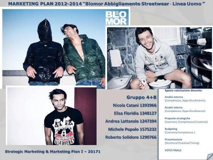 """MARKETING PLAN 2012-2014 """"Blomor Abbigliamento Streetwear - Linea Uomo """"                                                  ..."""