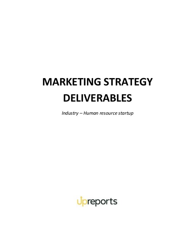 MARKETING STRATEGY DELIVERABLES Industry – Human resource startup