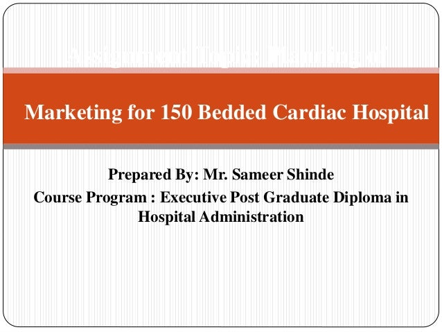 Marketing plan for 150 bedded cardiac hospital for Hospital marketing plan template