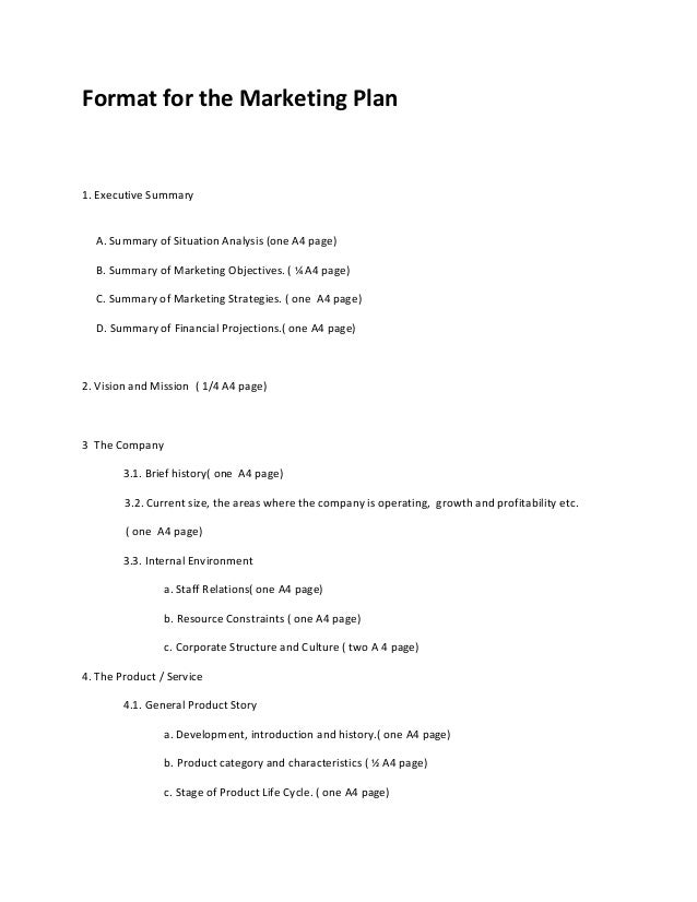 Format for the Marketing Plan1. Executive Summary  A. Summary of Situation Analysis (one A4 page)  B. Summary of Marketing...
