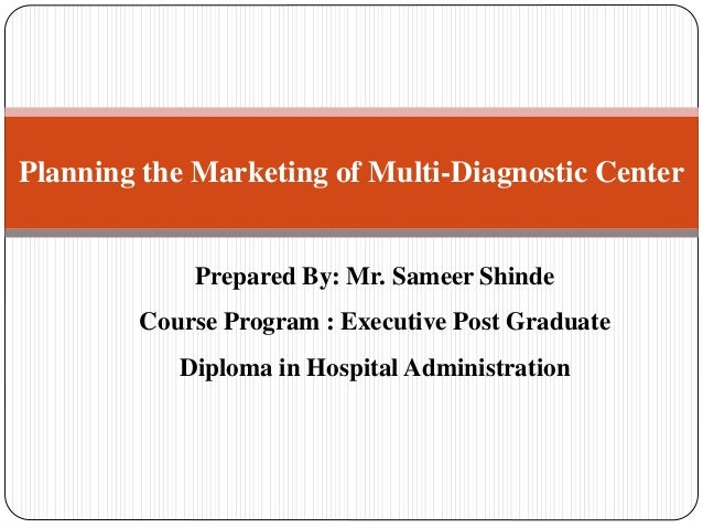 Prepared By: Mr. Sameer Shinde Course Program : Executive Post Graduate Diploma in Hospital Administration Planning the Ma...
