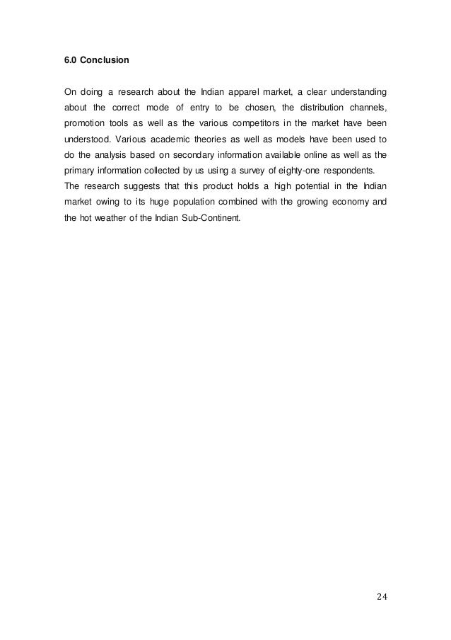 24 6.0 Conclusion On doing a research about the Indian apparel market, a clear understanding about the correct mode of ent...
