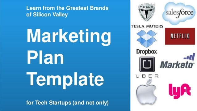 Learn from the Greatest Brands of Silicon Valley Marketing Plan Template for Tech Startups (and not only)