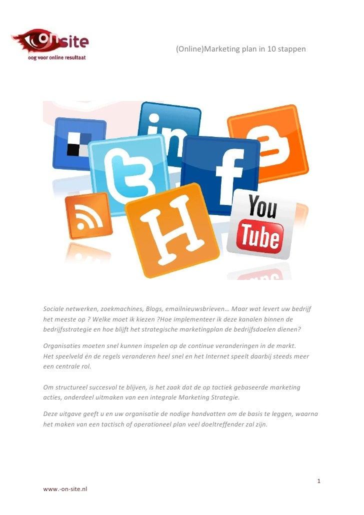 (Online)Marketing plan in 10 stappenSociale netwerken, zoekmachines, Blogs, emailnieuwsbrieven… Maar wat levert uw bedrijf...