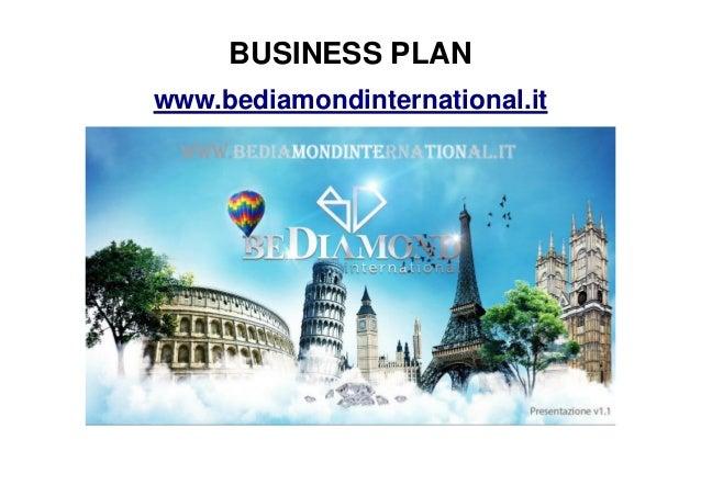 BUSINESS PLAN www.bediamondinternational.it