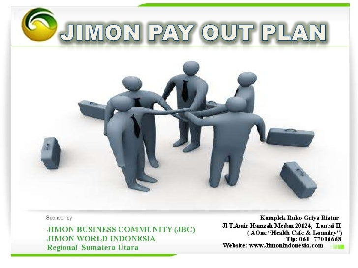 JIMON PAY OUT PLAN<br />
