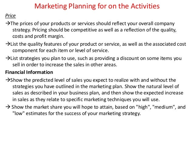 marketing planning activities Planning tasks: scheduling tasks: delegating  making marketing schedules the activities of marketing department should be scheduled so that the personnel would.