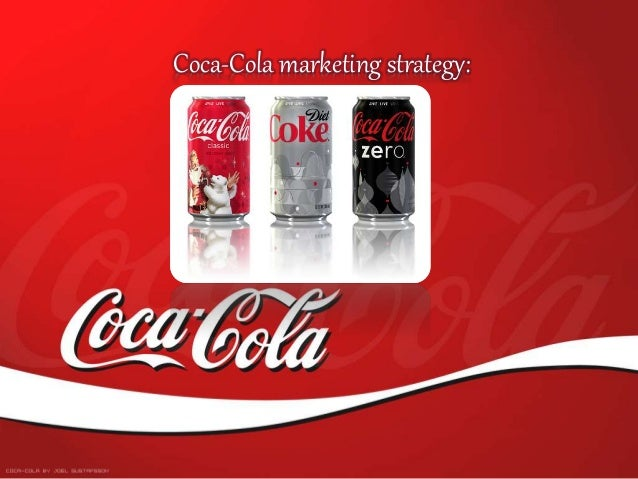 marketing plan of coca cola The coca cola company: marketing  coca cola is known as soft drink of the world (bell, 2004) it was invest by dr john pemberton, who was a pharmacist in atlanta .