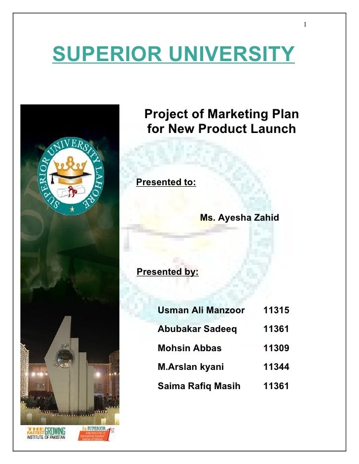 1SUPERIOR UNIVERSITY       Project of Marketing Plan       for New Product Launch      Presented to:                      ...