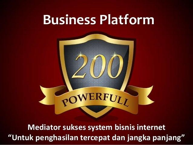 """Business Platform Mediator sukses system bisnis internet """"Untuk penghasilan tercepat dan jangka panjang"""""""