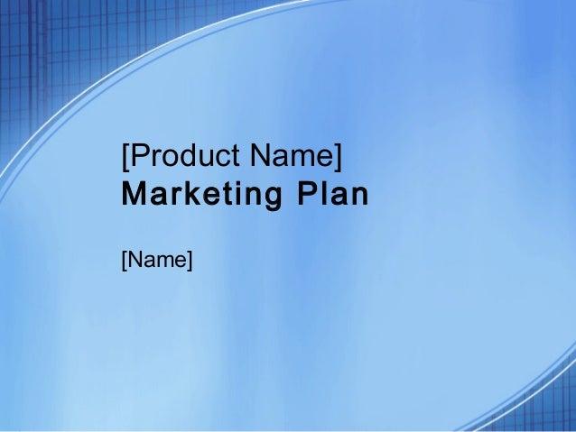 [Product Name]Marketing Plan[Name]