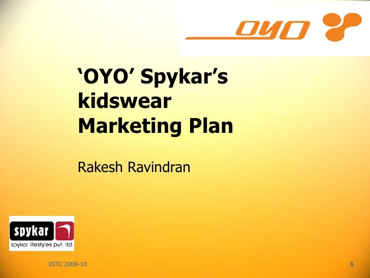 ' OYO' Spykar's kidswear Marketing Plan Rakesh Ravindran