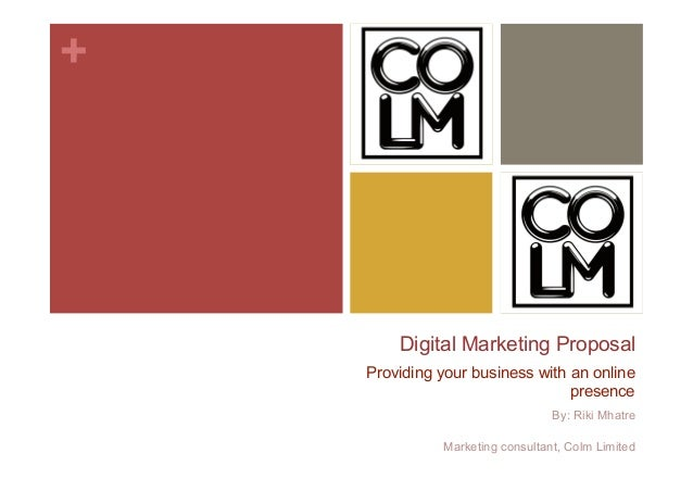 +        Digital Marketing Proposal    Providing your business with an online                                 presence    ...
