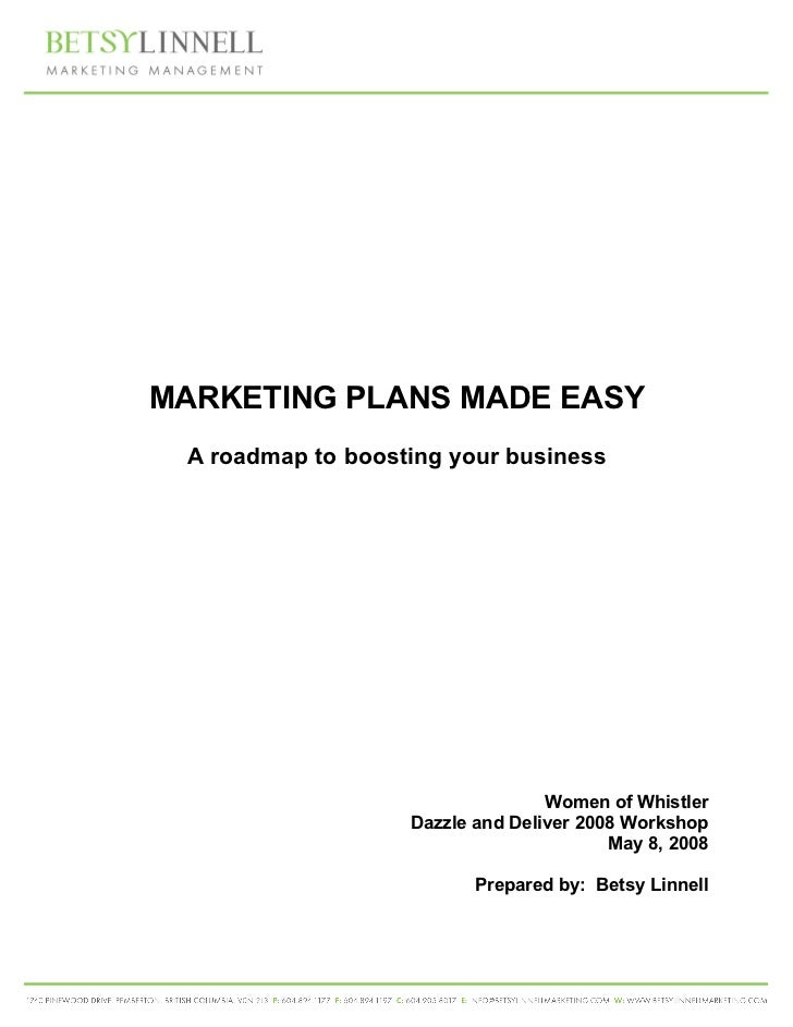 MARKETING PLANS MADE EASY A roadmap to boosting your business                                  Women of Whistler          ...