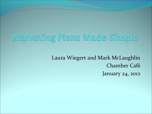 Laura Wiegert and Mark McLaughlin                     Chamber Café                   January 24, 2012