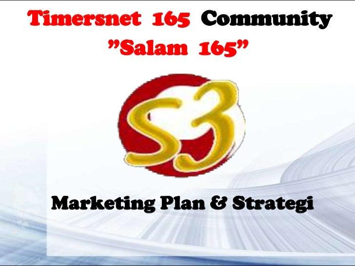 "Timersnet 165 Community      ""Salam 165"" Marketing Plan & Strategi"
