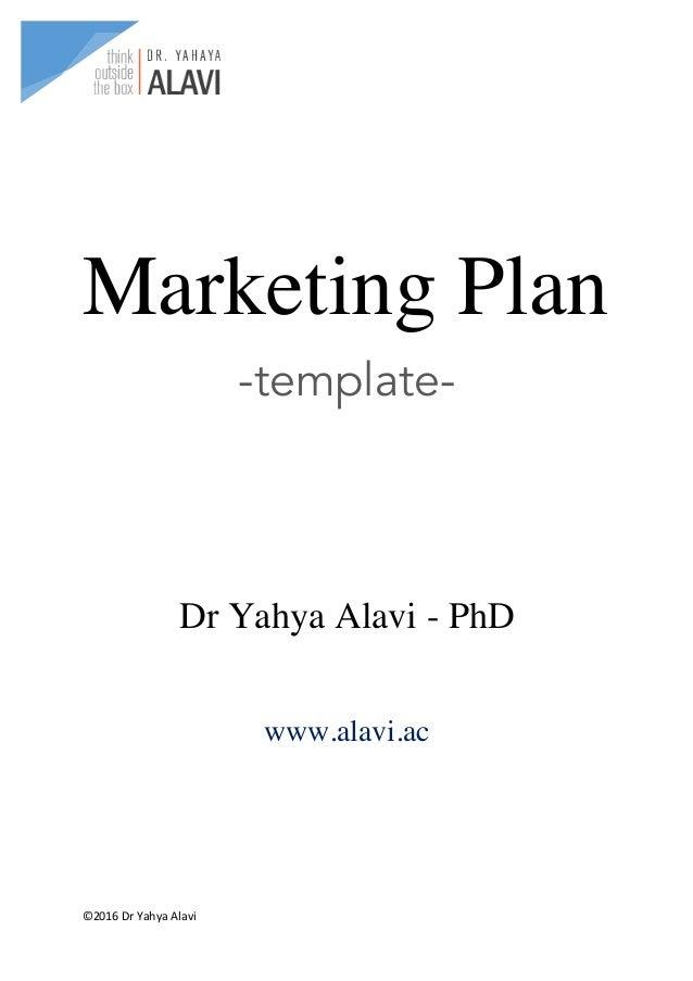 ©2016DrYahyaAlavi  Marketing Plan -template- Dr Yahya Alavi - PhD www.alavi.ac