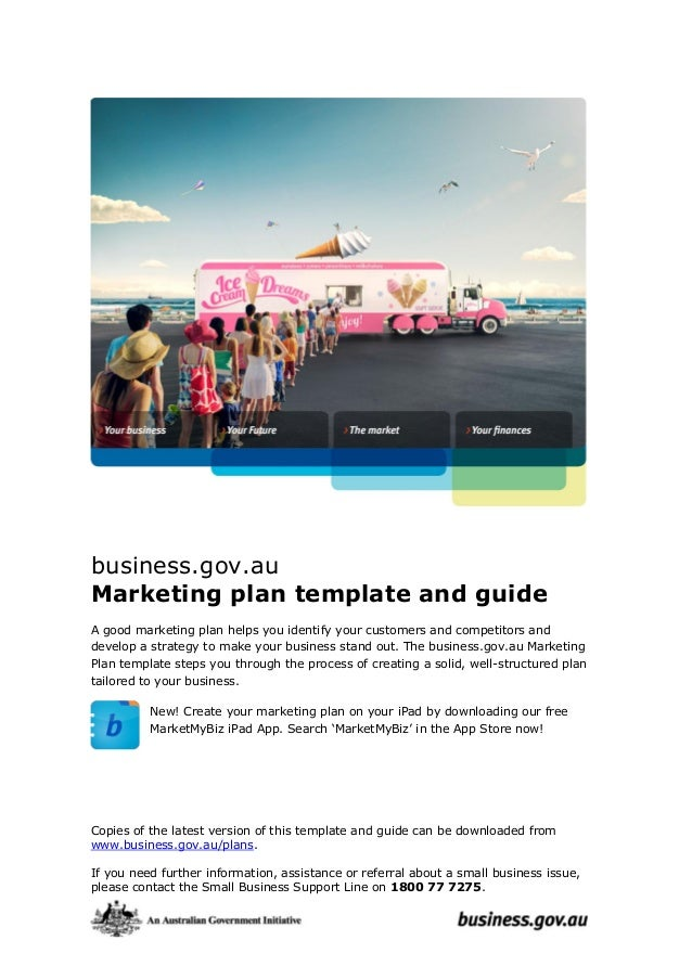 business.gov.auMarketing plan template and guideA good marketing plan helps you identify your customers and competitors an...