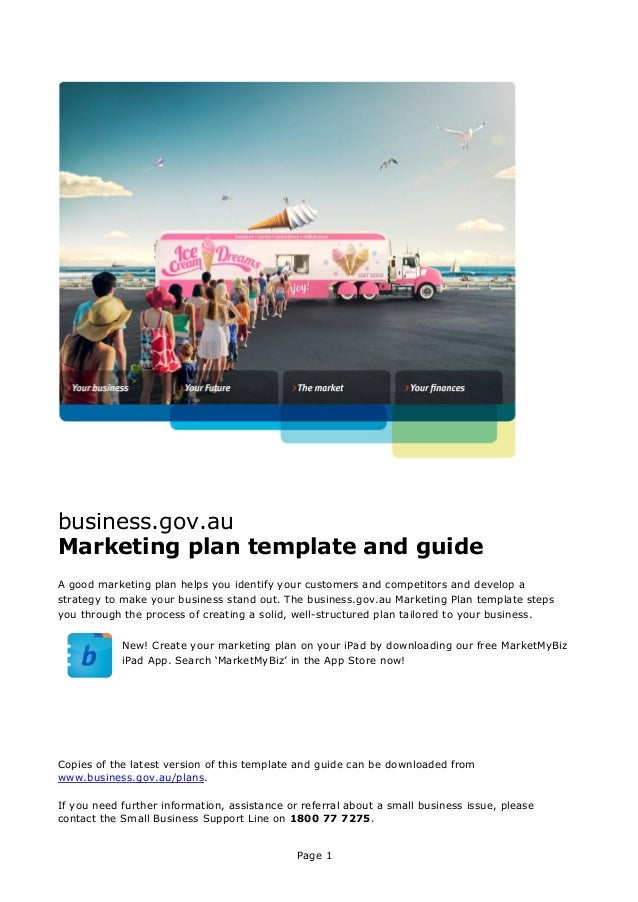 business.gov.au Marketing plan template and guide A good marketing plan helps you identify your customers and competitors ...