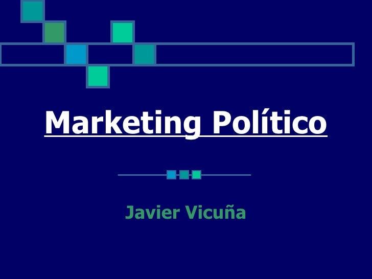 Marketing Político Javier Vicuña