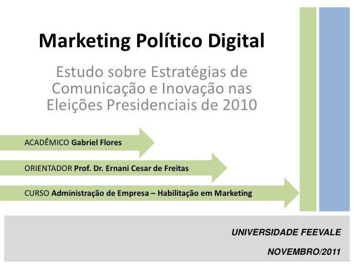 Marketing Político Digital      Estudo sobre Estratégias de      Comunicação e Inovação nas     Eleições Presidenciais de ...