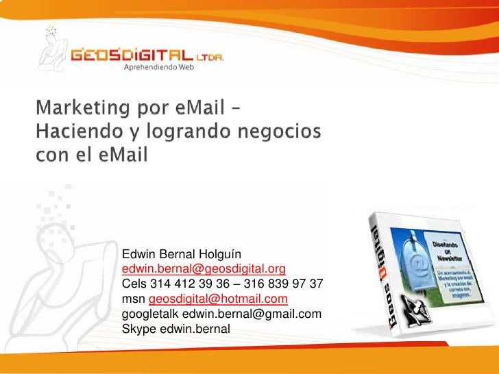 Edwin Bernal Holguín                 edwin.bernal@geosdigital.org                 Cels 314 412 39 36 – 316 839 97 37      ...