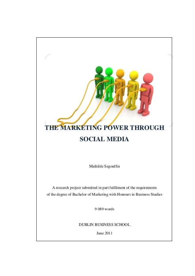 THE MARKETING POWER THROUGH                    SOCIAL MEDIA                          Mathilde Segouffin   A research proje...