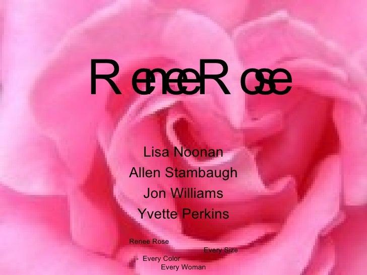 Renee Rose Lisa Noonan Allen Stambaugh Jon Williams Yvette Perkins Renee Rose  Every Size -  Every Color  Every Woman