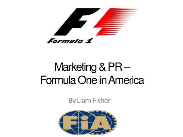 Marketing&PR–FormulaOneinAmericaByLiamFisher