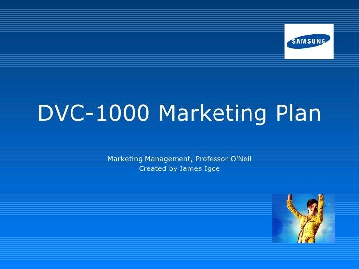 DVC-1000 Marketing Plan Marketing Management, Professor O'Neil Created by James Igoe
