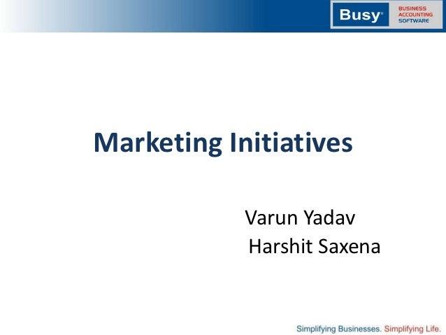 Marketing Initiatives            Varun Yadav            Harshit Saxena