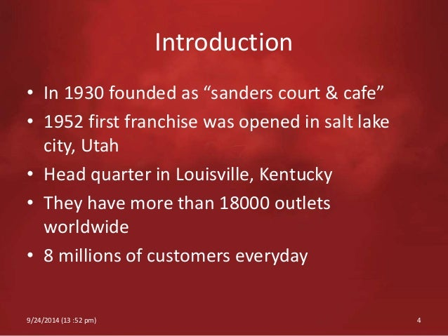introduction to kentucky fried chicken business essay Kfc nature of business (essay sample) july 24, 2017 by admin essay samples, free essay samples facebook 0 twitter 0 google+ 0 viber whatsapp all about kfc nature of business when you want a mighty chicken meal, you cannot deny that one of the first places you can think of is kentucky fried chicken (kfc) this popular fast food chain is.