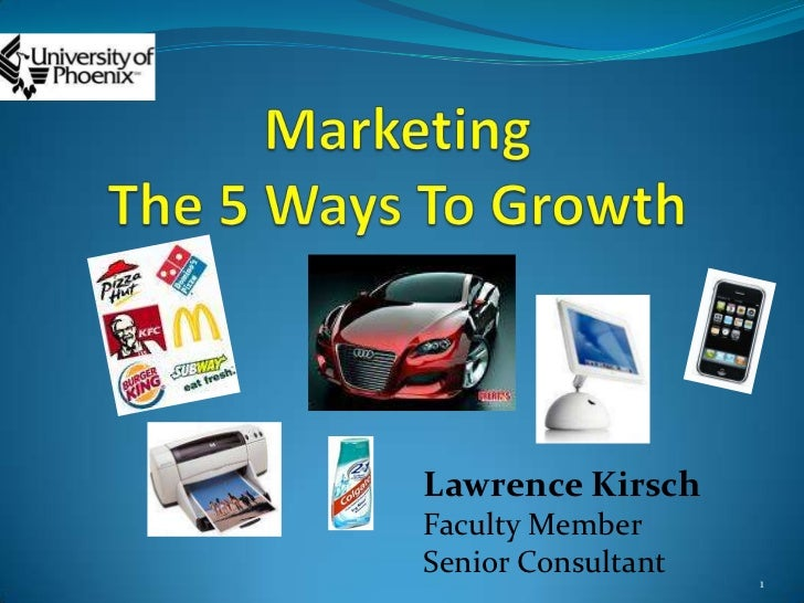 Marketing The 5 Ways To Growth<br />Lawrence Kirsch<br />Faculty Member<br />Senior Consultant<br />1<br />
