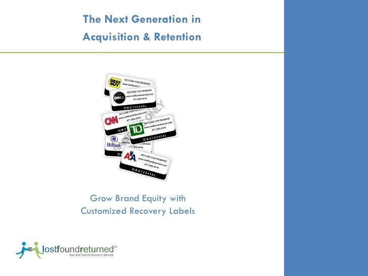 The Next Generation in Acquisition & Retention       Grow Brand Equity with Customized Recovery Labels