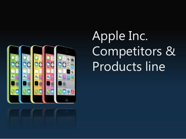 Apple Inc. Competitors Apple has many competitors like in computers…
