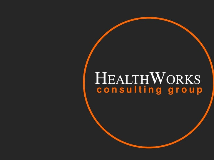 HEALTHWORKS<br />consulting group<br />