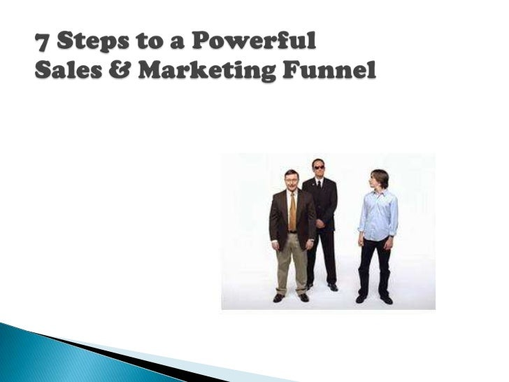 7 Steps to a Powerful Sales & Marketing Funnel <br />