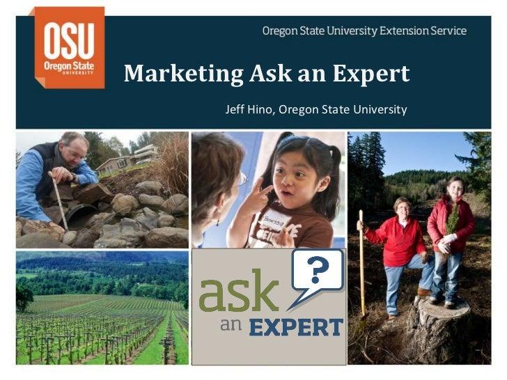 Marketing Ask an Expert        Jeff Hino, Oregon State University