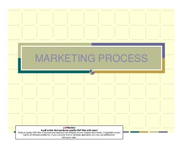 MARKETING PROCESS pdfMachine A pdf writer that produces quality PDF files with ease! Produce quality PDF files in seconds ...