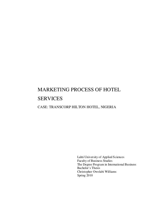 MARKETING PROCESS OF HOTELSERVICESCASE: TRANSCORP HILTON HOTEL, NIGERIA                  Lahti University of Applied Scien...