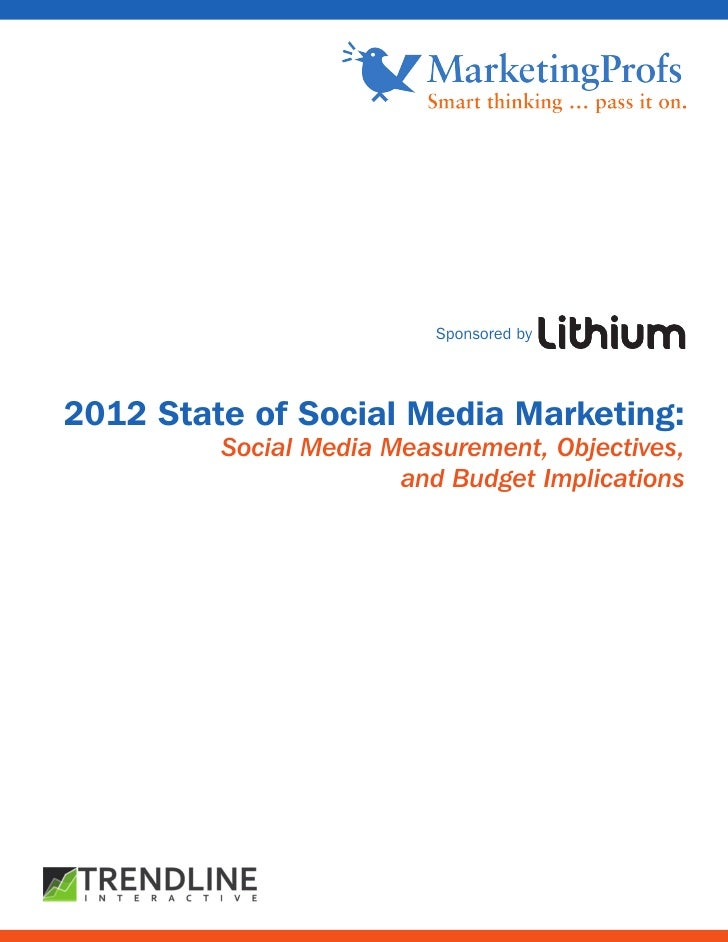 Sponsored by2012 State of Social Media Marketing:         Social Media Measurement, Objectives,                       and ...