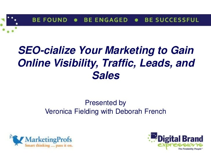 SEO-cialize Your Marketing to GainOnline Visibility, Traffic, Leads, and                Sales                  Presented b...