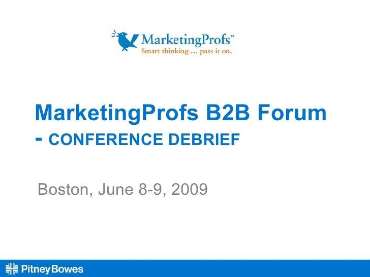 MarketingProfs B2B Forum -  CONFERENCE DEBRIEF Boston, June 8-9, 2009